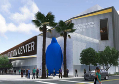 The Sacramento Convention Center Complex is Getting an Extreme Makeover